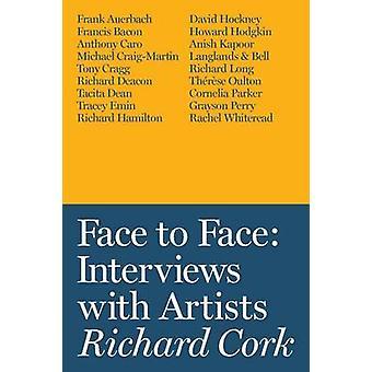 Face to Face - Interviews met artiesten door Richard Cork - 9781849763240