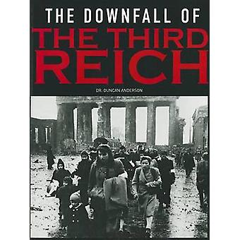 The Downfall of the Third Reich by Duncan Anderson - 9781908696533 Bo