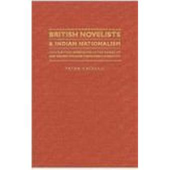 Britse romanschrijver en Indiase nationalisme - contrasterende benaderingen in t