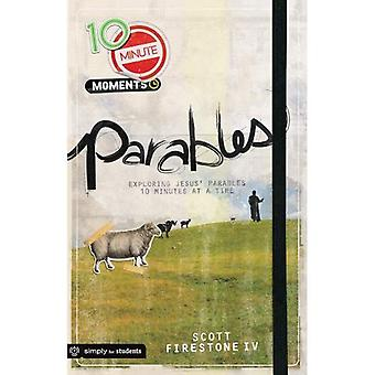 Parables: Exploring Jesus' Parables 10 Minutes at a Time (10-Minute Moments)