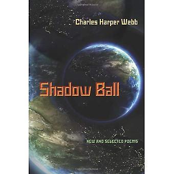 Bola de sombra: Poemas novas e selecionadas (Pitt série de poesia)
