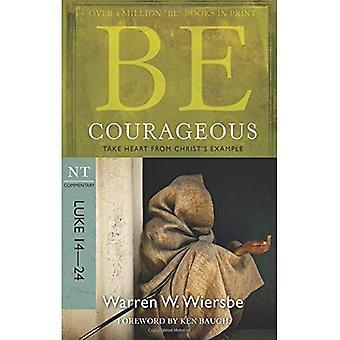 Faire preuve de courage: Se réjouir du commentaire d'exemple, NT du Christ: Luc 14-24