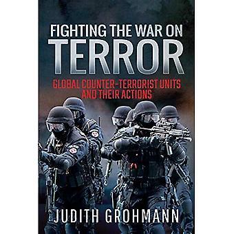 Lotta contro la guerra al terrore: Global counter-terrorist unità e le loro azioni