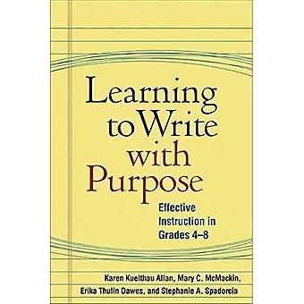 Apprendre à écrire avec but: Instruction efficace dans les Grades 4-8 (résolution des problèmes dans l'enseignement de Literacy Series)