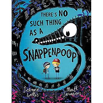 Il n'y a aucune telle chose comme un Snappenpoop