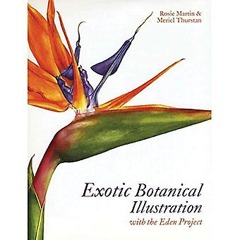 Exotic Botanical Illustration: With the Eden Project
