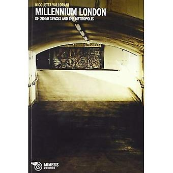 Millennium London: Of Other Spaces and the Metropolis (Architecture)
