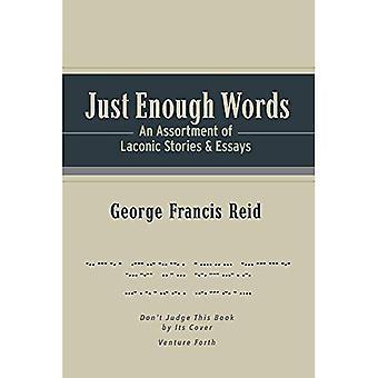 Justas palabras: Un surtido de relatos lacónicos y ensayos