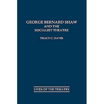 George Bernard Shaw en de socialistische theater door Davis & Tracy C.
