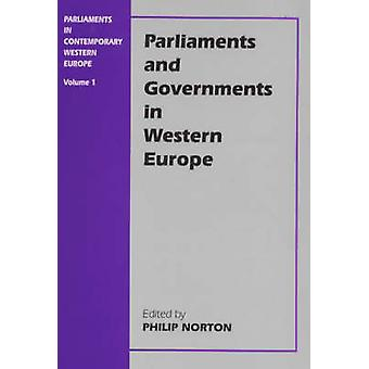 Parliaments and Governments in Western Europe by Norton & Philip