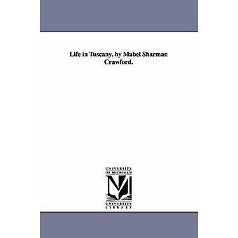 Vida na Toscana. por Mabel Sharman Crawford. por Crawford & Mabel Sharman.