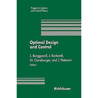 Optimale Gestaltung und Steuerung Proceedings of the Workshop auf optimale Gestaltung und Steuerung Blacksburg Virginia April 89 1994 von & Jeff Borggaard