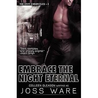 Embrace the Night Eternal by Ware & Joss