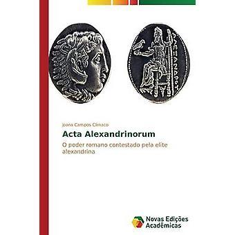 ACTA Alexandrinorum par Clmaco Joana Campos