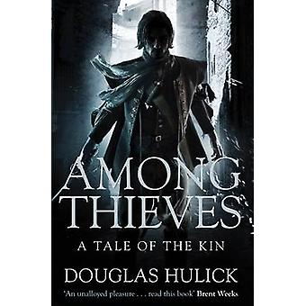 Among Thieves - tarina Kin by Douglas Hulick - 9780330536202 Bo