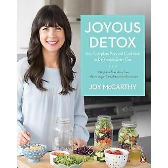 Joyous Detox - Your Complete Plan and Cookbook to be Vibrant Every Day