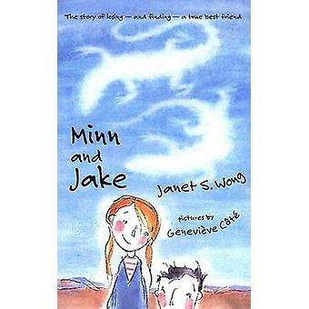 Minn and Jake by Janet S Wong - Genevieve Cote - 9780374400217 Book