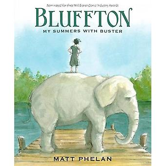 Bluffton - My Summers with Buster Keaton by Matt Phelan - 978060639837