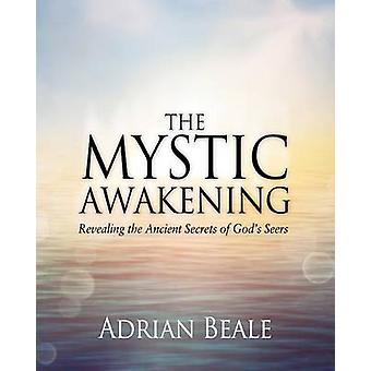 The Mystic Awakening - Revealing the Ancient Secrets of God's Seers by