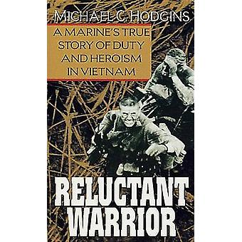 Reluctant Warrior by Michael C. Hodgins - 9780804111201 Book