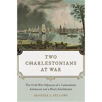 Two Charlestonians at War - The Civil War Odysseys of a Lowcountry Ari