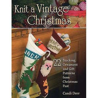 Knit a Vintage Christmas - 22 Stocking - Ornament - and Gift Patterns