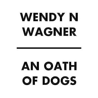 An Oath of Dogs by Wendy Wagner - 9780857666673 Book