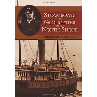 Steamboats of Gloucester and the North Shore by John Lester Sutherlan
