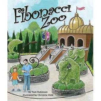 Fibonacci Zoo by Tom Robinson - Christina Wald - 9781628555622 Book