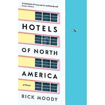 Hotels of North America - A novel by Rick Moody - 9781781255827 Book