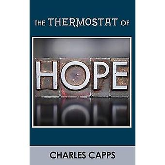 Thermostat of Hope by Charles Capps - 9781937578305 Book