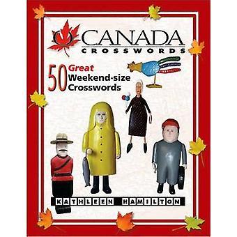 O Canada Crosswords - 50 Great Weekend-Size Crosswords - Bk. 6 by Kathl
