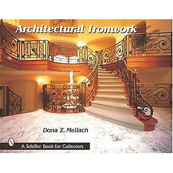 Architectural Ironwork (Schiffer Book for Collectors (Hardcover))