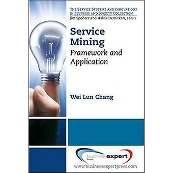Service Mining Framework and Application by Chang & Wei Lun