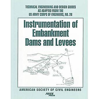 Instrumentation of Embankment Dams and Levees - 9780784403228 Book