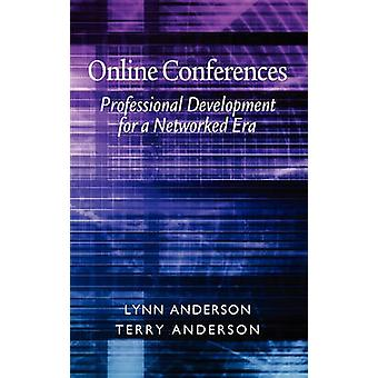Online Conferences Professional Development for a Networked Era Hc by Anderson & Lynn