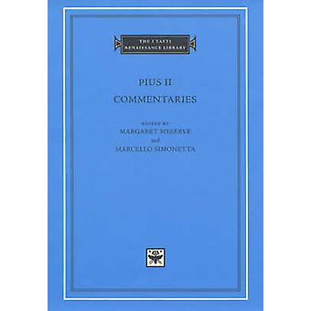 Commentaries Books III Vol 1 by Pius II & Edited by Margaret Meserve & Edited by Marcello Simonetta