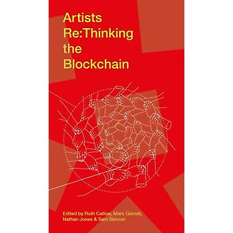 Artists Rethinking the Blockchain by Ruth Catlow