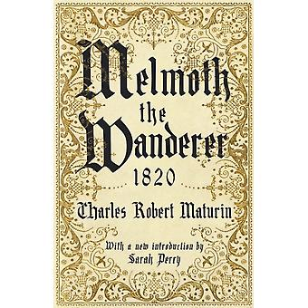 Melmoth the Wanderer 1820 par Charles Robert Maturint