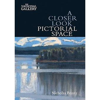 Closer Look Pictorial Space by Nicholas Pennt