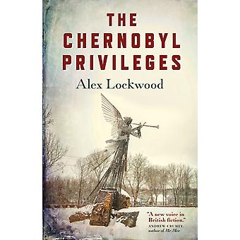 Chernobyl Privileges The by Alex Lockwood