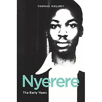 Nyerere - The Early Years by Thomas Molony - 9781847011503 Book