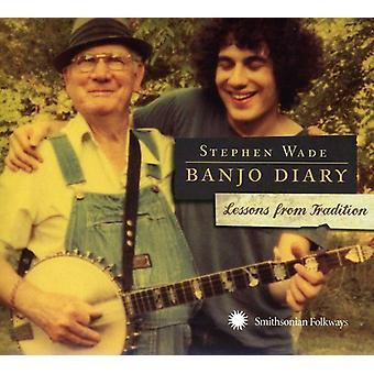 Stephen Wade - Banjo diário: Importação de USA lições da tradição [CD]