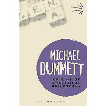Origins of Analytical Philosophy by Michael Dummett