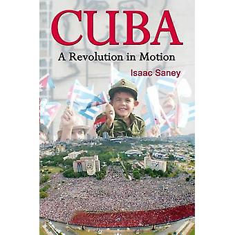 Cuba  A Revolution in Motion by Isaac Saney