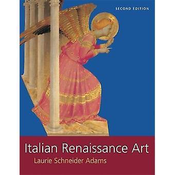 Italian Renaissance Art by Adams & Laurie Schneider