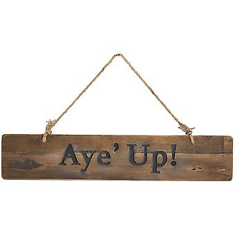 Aye´ Up Rustic Wooden Message Plaque