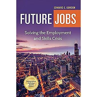 وظائف المستقبل-حل العمالة والمهارات الأزمة قبل الذهاب هاء إدوارد