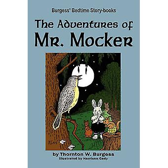 The Adventures of Mr. Mocker by Burgess & Thornton W.