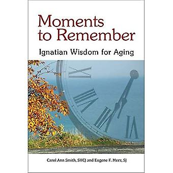 Moments to Remember: Ignatian Wisdom for Aging